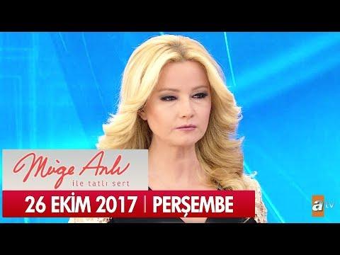 Müge Anlı ile Tatlı Sert 26 Ekim 2017 - Tek Parça