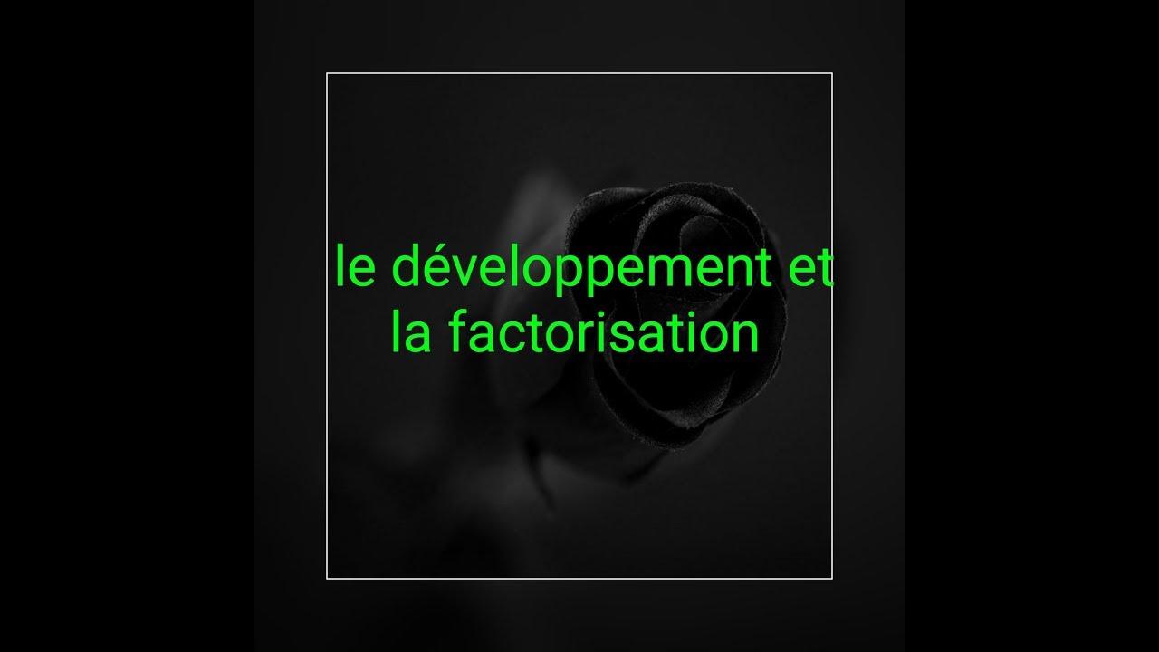 le développement et la factorisation - YouTube