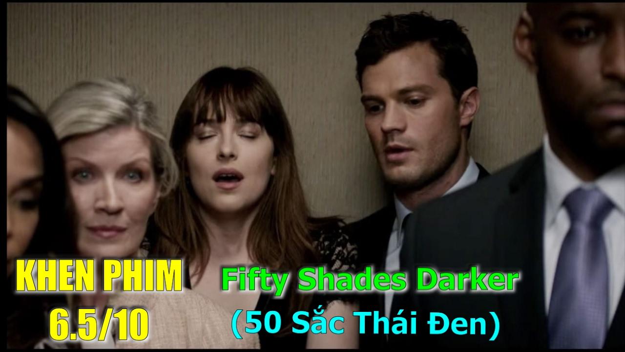 10 phút cảnh nóng hà - Review phim 50 Sắc Thái Đen (Fifty Shades Darker) -  Khen Phim - YouTube