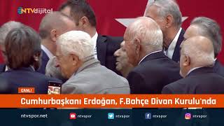 CANLI - Cumhurbaşkanı Erdoğan, F.Bahçe Divan Kurulu'nda
