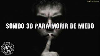 AUDIO 3D PARA MORIRSE DE MIEDO (UTILIZAR AUDÍFONOS)