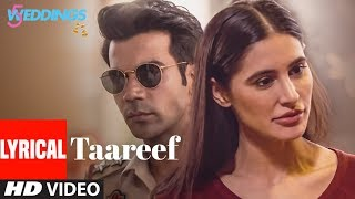 Lyrical : Taareef | 5 Weddings | Raj Kummar Rao, Nargis Fakhri | Palak Muchhal , Romy Tahlie