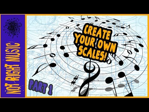 Create Your Own Scales!