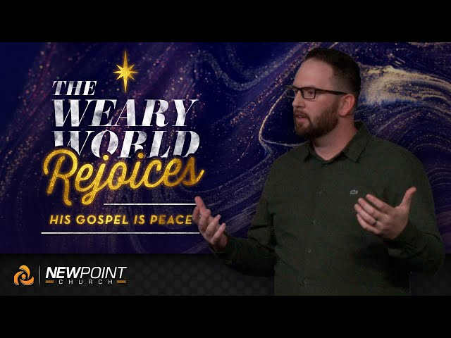 His Gospel is Peace | The Weary World Rejoices [ New Point Church ]