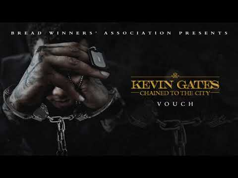 Kevin Gates - Vouch
