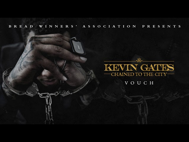 Kevin Gates - Vouch [Official Audio]