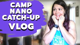 Catching Up in Camp NaNo ~ Day in the Life Writer Vlog