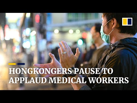 Coronavirus: Hongkongers Clap To Support Health Care Workers On Front Lines Of Covid-19 Fight