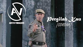 Aryo Viraldo - Pergilah Kau Corona (Official Music Video)