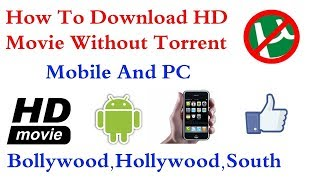 How to Download Hd Movies without torrent in hindi 2019.