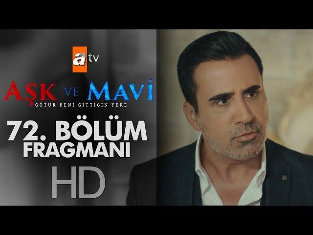 286d25ab0 Aşk ve Mavi dizisinin 5 Ekim Cuma akşamı yayınlanacak 72. bölümünden ilk  görüntüleri videodan izleyebilirsiniz…