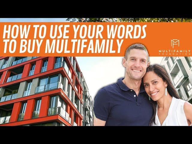 How To Use Your Words To Buy Multifamily