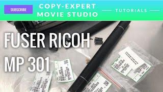 RICOH MP301 FUSING UNIT rebuild Fuser Roller