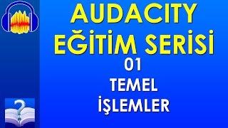 Audacity 01 - Temel İşlemler