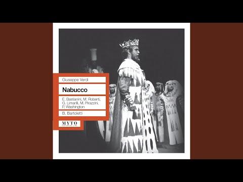 Nabucco: Act II: Che Si Vuol? Chi Mai Ci Chiama (All)
