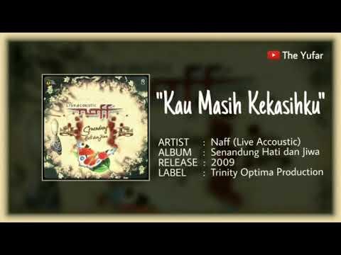 Kau Masih Kekasihku, Naff - Senandung Hati Dan Jiwa (Live Acoustic). HQ
