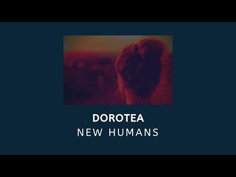 Dorotea - New Humans