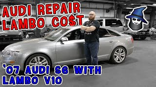 Audi with Lambo prices! '07 Audi S6 has the same V10 as Lamborghini! Why so expensive to repair???