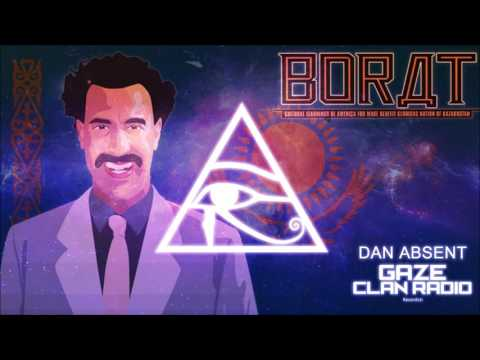 Borat - Kazakhstan National Anthem (Dan Absent Remix)
