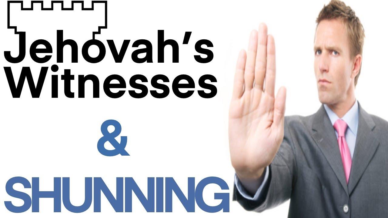Jehovahs Witnesses & Excommunication, Shunning, Or