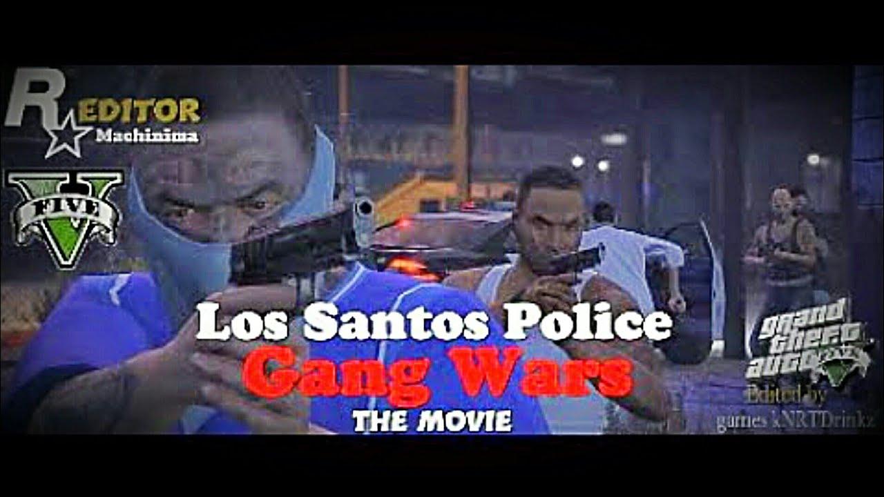 Los Santos Police Gang wars]GTA 5 Machinima Movie] Ballas ]Lost  Mc]Families] Marabunta Grande Gang]