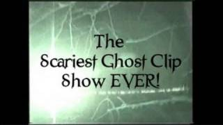 THE SCARIEST GHOST CLIP SHOW - EVER!