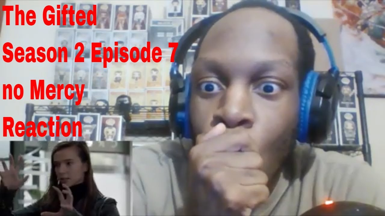 Download The Gifted Season 2 Episode 7 no Mercy Reaction