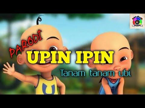 PARODI UPIN IPIN - TANAM TANAM UBI!!!!! PART 1