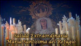 Salida Extraordinaria María Santísima del Refugio (Hollywood Huelva)
