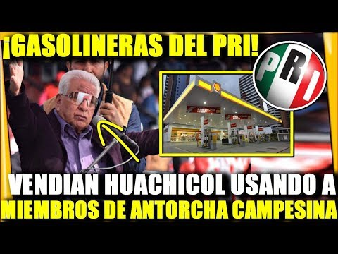 ¡SALE EL PEINE! PRI TIENE GASOLINERAS USANDO MIEMBROS DE ANTORCHA CAMPESINA - ESTADISTICA POLITICA
