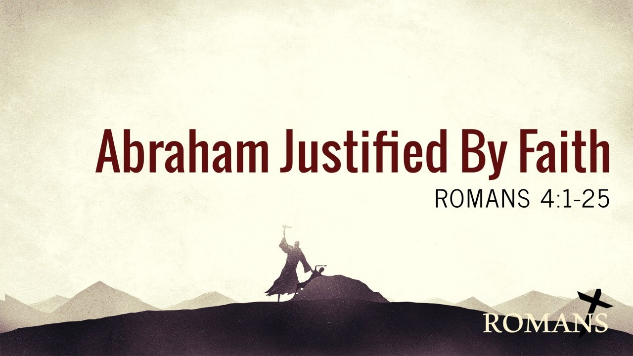 7/11/21 (10:30) - Abraham Justified By Faith
