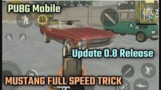 PUBG Mobile 0.8 Update Release, Mustang Car FULL SPEED Glitch