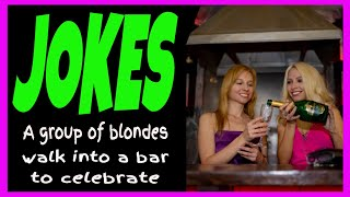 Funny Joke | A group of blondes walk into a bar to celebrate