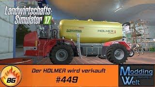 LS17 - Hof Bergmann Reloaded #449   Der HOLMER wird verkauft   Let's Play [HD]