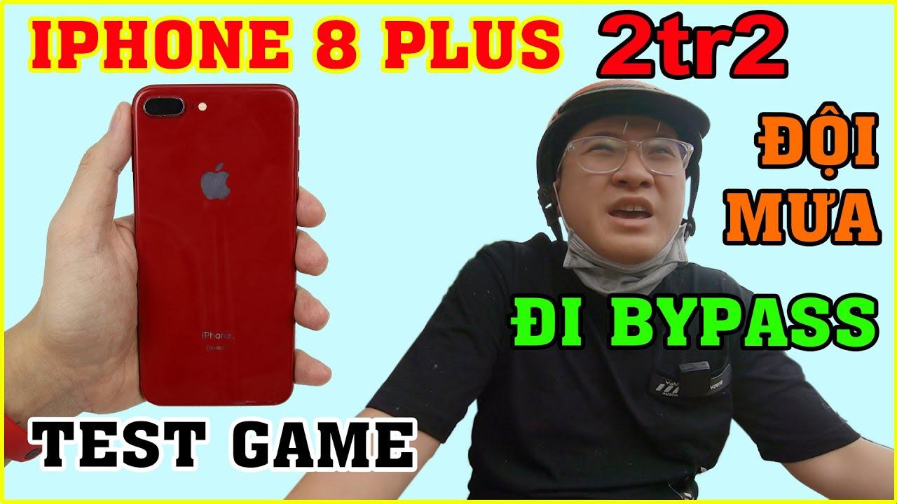 Hành Trình cầm iPhone 8 Plus 2tr2 đi Bypass. Test Game Liên Quân Pubg Max Setting | MUA HÀNG ONLINE