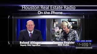 HCAD - Roland Altinger, Deputy Chief Appraiser - Houston Real Estate Radio
