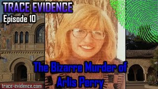 Trace Evidence - 010 - The Bizarre Murder of Arlis Perry