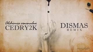 Cedry2k - Alchimia Veninului (Dismas remix) ft. Dj Nasa