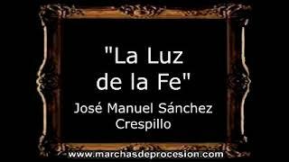 La Luz de la Fe - José Manuel Sánchez Crespillo [AM]