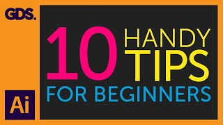 10 Handy Tips | Things to know for beginners Ep7/19 [Adobe Illustrator for Beginners]
