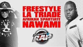 Freestyle de La Triade, Nawami & Afrikan Spartiate dans Planète Rap ! thumbnail