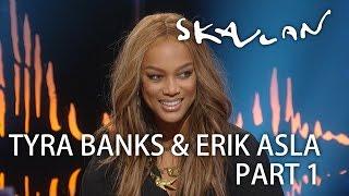 Tyra Banks & Erik Asla | Part 1 | SVT/NRK/Skavlan