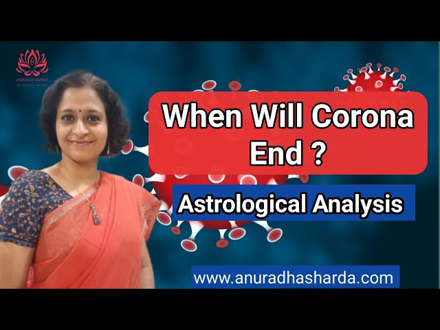 Corona Virus An Astrological Analysis - When will it End -कोरोना वायरस के प्रकोप से कब मिलेगी राहत