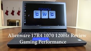 Alienware 17 R4 with NVidia 1070 Review & Gaming  1440 120Hz