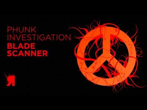 Phunk Investigation - Blade Scanner