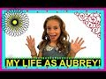 MY LIFE AS AUBREY! | ABOUT ME!