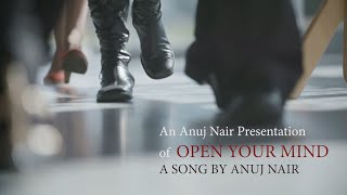 Anuj Nair - Open Your Mind  (Official Music Video)