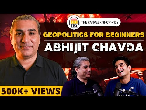 India, China Or USA? Who's The Next Superpower? Abhijit Chavda On GeoPolitics | The Ranveer Show 122