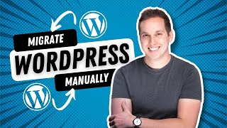 How to MANUALLY Migrate Your Wordpress Site