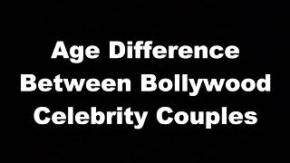 7 Bollywood Couples Age Gap Difference